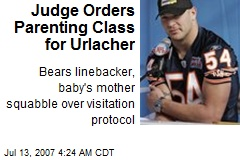 Judge Orders Parenting Class for Urlacher