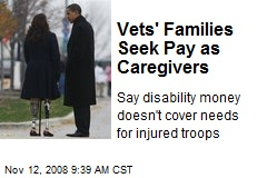 Vets' Families Seek Pay as Caregivers