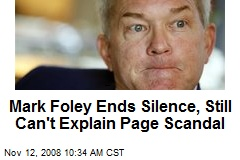 Mark Foley Ends Silence, Still Can't Explain Page Scandal
