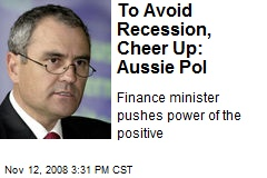To Avoid Recession, Cheer Up: Aussie Pol