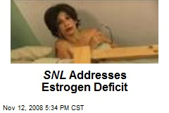 SNL Addresses Estrogen Deficit