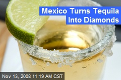 Mexico Turns Tequila Into Diamonds