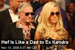 Hef Is Like a Dad to Ex Kendra