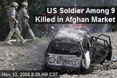 US Soldier Among 9 Killed in Afghan Market