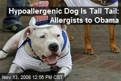 Hypoallergenic Dog Is Tall Tail: Allergists to Obama