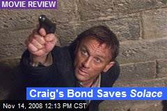 Craig's Bond Saves Solace