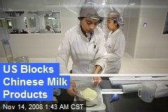 US Blocks Chinese Milk Products