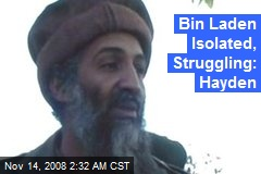 Bin Laden Isolated, Struggling: Hayden