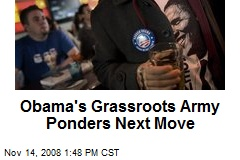 Obama's Grassroots Army Ponders Next Move