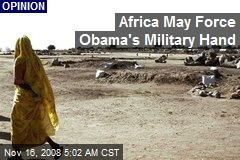 Africa May Force Obama's Military Hand