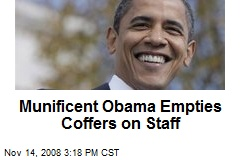 Munificent Obama Empties Coffers on Staff