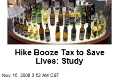 Hike Booze Tax to Save Lives: Study