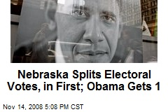 Nebraska Splits Electoral Votes, in First; Obama Gets 1