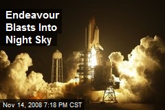 Endeavour Blasts Into Night Sky