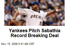 Yankees Pitch Sabathia Record Breaking Deal