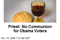 Priest: No Communion for Obama Voters