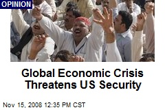 Global Economic Crisis Threatens US Security