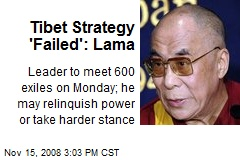 Tibet Strategy 'Failed': Lama