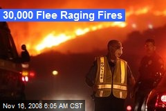 30,000 Flee Raging Fires