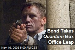 Bond Takes Quantum Box Office Leap