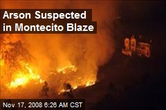 Arson Suspected in Montecito Blaze