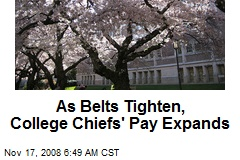 As Belts Tighten, College Chiefs' Pay Expands