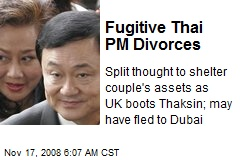 Fugitive Thai PM Divorces