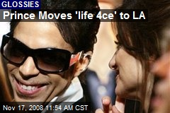 Prince Moves 'life 4ce' to LA
