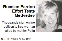 Russian Pardon Effort Tests Medvedev