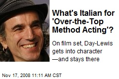What's Italian for 'Over-the-Top Method Acting'?