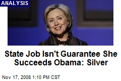 State Job Isn't Guarantee She Succeeds Obama: Silver
