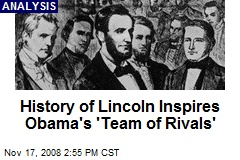 History of Lincoln Inspires Obama's 'Team of Rivals'