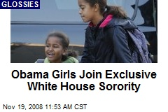 Obama Girls Join Exclusive White House Sorority