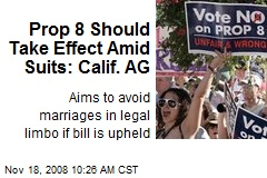 Prop 8 Should Take Effect Amid Suits: Calif. AG