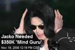 Jacko Needed $350K 'Mind Guru'