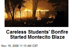 Careless Students' Bonfire Started Montecito Blaze