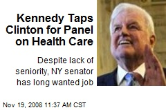 Kennedy Taps Clinton for Panel on Health Care