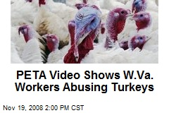 PETA Video Shows W.Va. Workers Abusing Turkeys