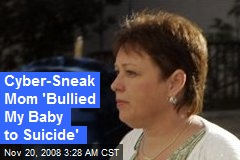 Cyber-Sneak Mom 'Bullied My Baby to Suicide'