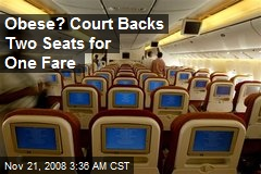 Obese? Court Backs Two Seats for One Fare