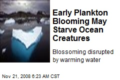 Early Plankton Blooming May Starve Ocean Creatures