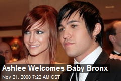 Ashlee Welcomes Baby Bronx