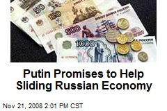 Putin Promises to Help Sliding Russian Economy