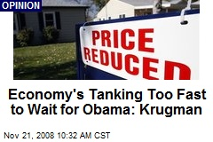 Economy's Tanking Too Fast to Wait for Obama: Krugman