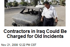 Contractors in Iraq Could Be Charged for Old Incidents