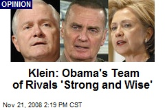 Klein: Obama's Team of Rivals 'Strong and Wise'