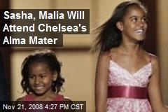 Sasha, Malia Will Attend Chelsea's Alma Mater
