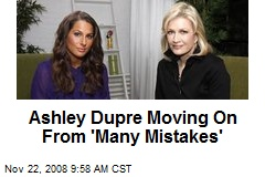 Ashley Dupre Moving On From 'Many Mistakes'
