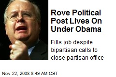 Rove Political Post Lives On Under Obama