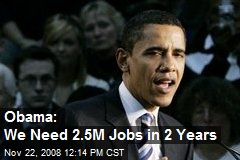 Obama: We Need 2.5M Jobs in 2 Years